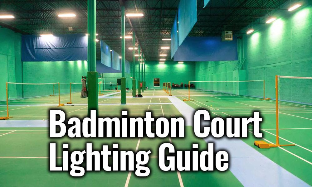 Badminton Court Lighting Design Requirement And Badminton Court Height Tachyon Light